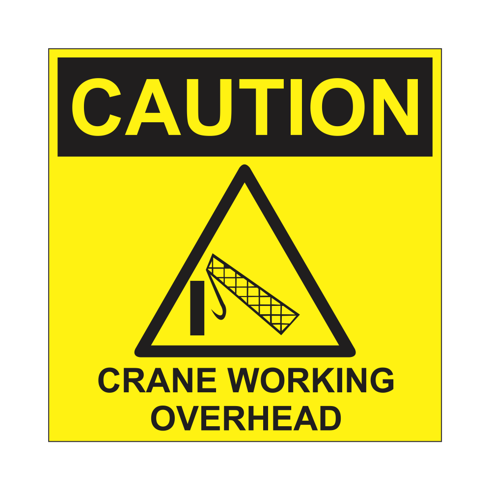 Caution : Crane working overhead Safety Sign