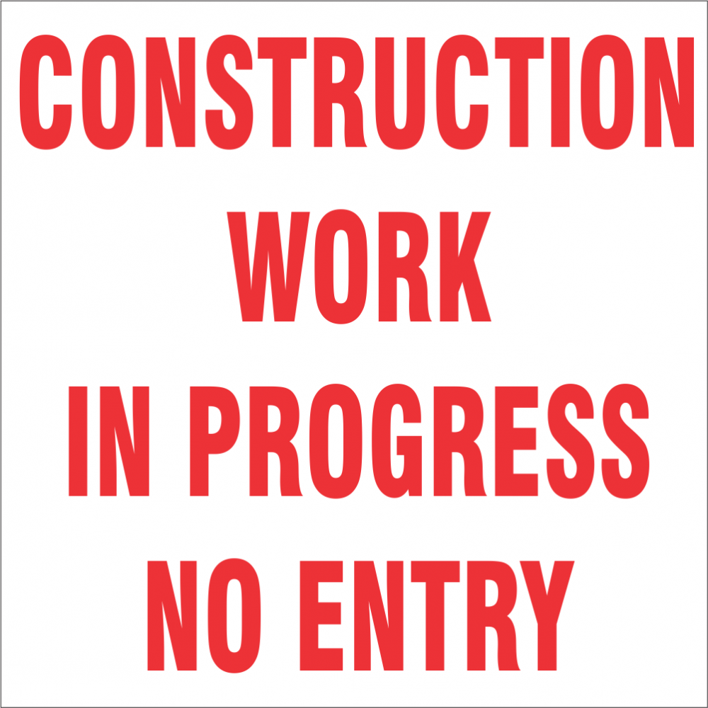 Construction work in progress - No Entry Safety Sign