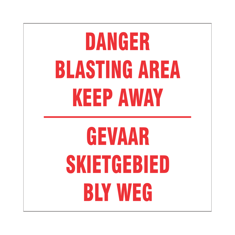 Danger : Blasting Area Keep Away
