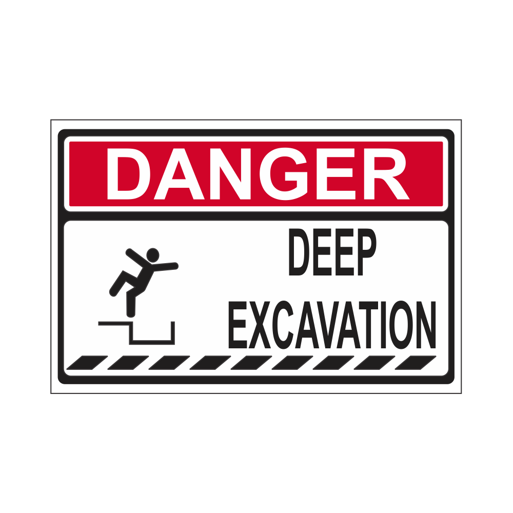 Danger : Deep Excavation Safety Sign
