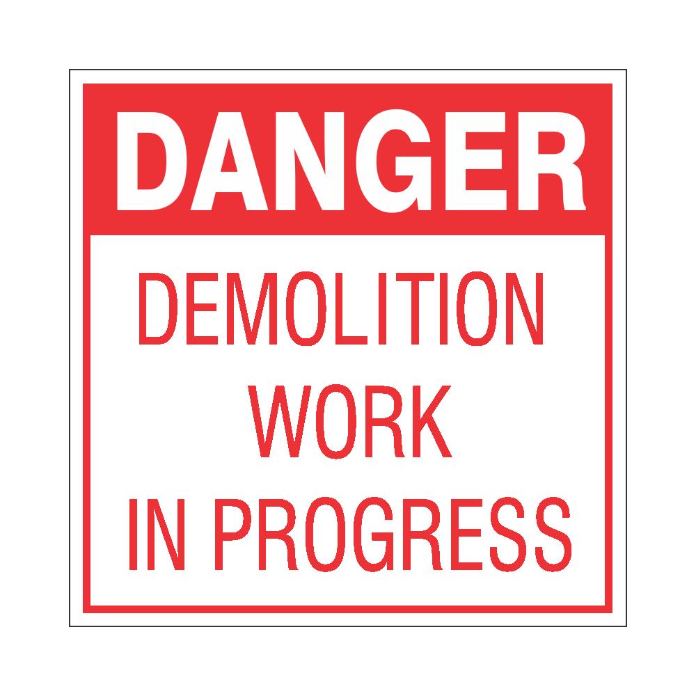 Danger : Demolition work in progress Safety Sign