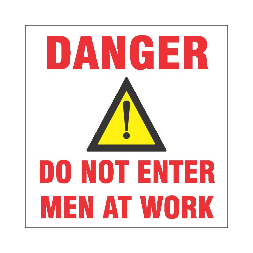 Danger : Do Not Enter Men At Work