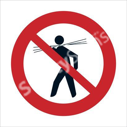 Carrying of Long Material Prohibited Safety Sign